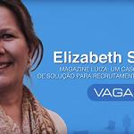 Elizabeth Silveira (Magazine Luiza) e Fernanda Novak (VAGAS.com): Um caso de sucesso de solução para recrutamento em redes